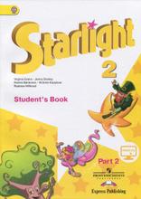 Starlight 2: Student's Book: Part 2 / Английский язык. 2 класс. Учебник. В 2 частях. Часть 2, Virginia Evans, Jenny Dooley, Ksenia Baranova, Victoria Kopylova, Radislav Millrood