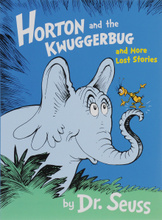 Horton and the Kwuggerbug and More Lost Stories,