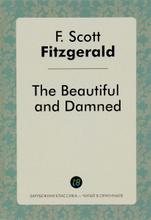 The Beautiful and Dammen / Прекрасные и проклятые, Ф.С. Фицджеральд