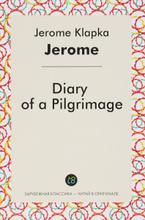 Diary of a Pilgrimage, Jerome Klapka Jerome