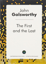 The First and the Last, John Galsworthy