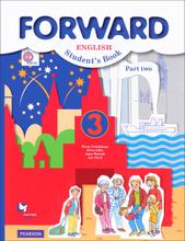 Forward English 3: Student's Book: Part 2 / Английский язык. 3 класс. Учебник. В 2 частях. Часть 2, М. В. Вербицкая, Б. Эббс, Э. Уорелл, Э. Уорд