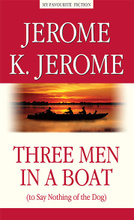 Three Men in a Boat (to Say Nothing of the Dog) / Трое в лодке, не считая собаки, Jerome K. Jerome