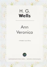 Ann Veronica / Анна-Вероника, H.G. Wells
