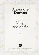Vingt ans apres: Tome 1, Alexandre Dumas