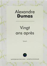 Vingt ans apres: Tome 2, Alexandre Dumas
