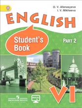English 6: Student's Book / Английский язык. 6 класс. Учебник. В 2 частях. Часть 2, О. В. Афанасьева, И. В. Михеева