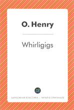 Whirligigs, O. Henry