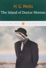 The Island of Doctor Moreau, H. G. Wells