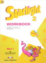 Starlight 2: Workbook / Английский язык. 2 класс. Рабочая тетрадь. В 2 частях. Часть 1 (+ наклейки), Virginia Evans, Jenny Dooley, Ksenia Baranova, Victoria Kopylova, Radislav Millrood