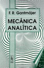 Mecanica analitica, F. R. Gantmajer