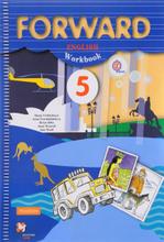 Forward English 5: Workbook / Английский язык. 5 класс. Рабочая тетрадь, Maria Verbitskaya, Irina Tverdokhlebova, Brian Abbs, Anne Worrall, Ann Ward