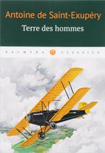 Terre des Hommes, Antoine de Saint-Exupery