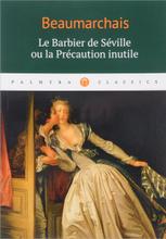 Le Barbier de Seville ou la Precaution inutile, Beaumarchais