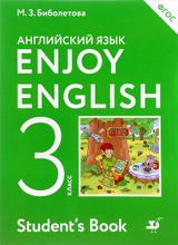 Enjoy English 3: Student's Book / Английский язык. 3 класс. Учебник, М. З. Биболетова, О. А. Денисенко, Н. Н. Трубанева