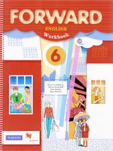 Forward English 6: Workbook / Английский язык. 6 класс. Рабочая тетрадь, Maria Verbitskaya, Marisa Gaiardelli, Paul Radley, Olga Mindrul