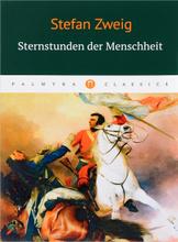 Sternstunden der Menschheit, Stefan Zweig