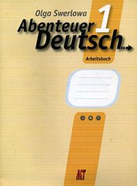 Abenteuer Deutsch 1: Arbeitsbuch / Немецкий язык. 5 класс. С немецким за приключениями 1. Рабочая тетрадь, О. Ю. Зверлова