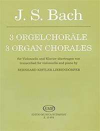 J. S. Bach. 3 orgelchorale, J. S. Bach