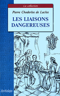 Les liaisons dangereuses, Pierre Choderlos de Laclos