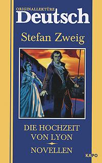 Die Hochzeit von Lyon. Novellen, Stefan Zweig