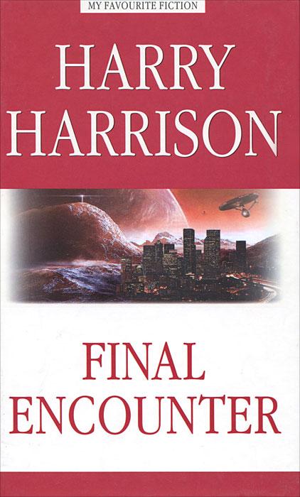 Final Encounter / Последняя стычка, Гарри Гаррисон