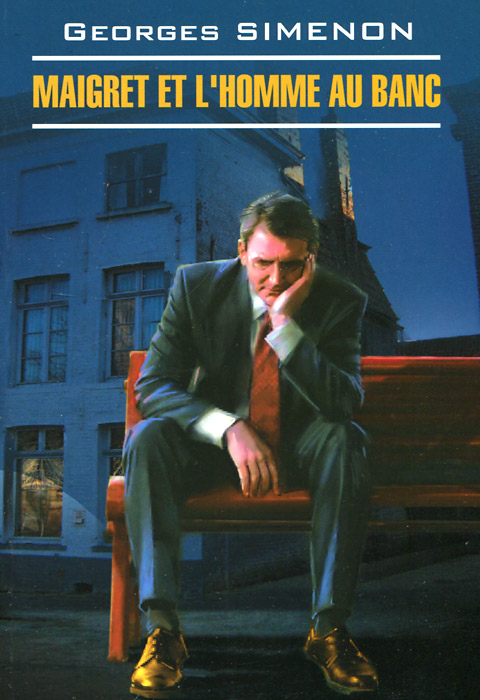 Maigret et l'homme au banc, Georges Simenon