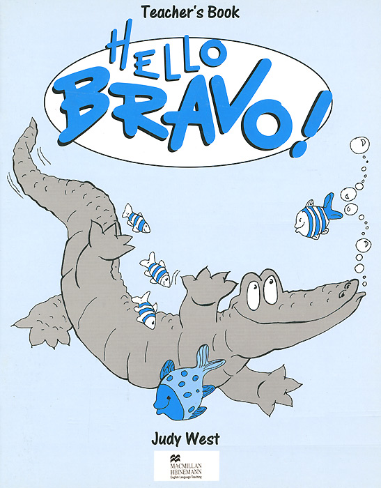 Hello Bravo!: Teacher's Book,