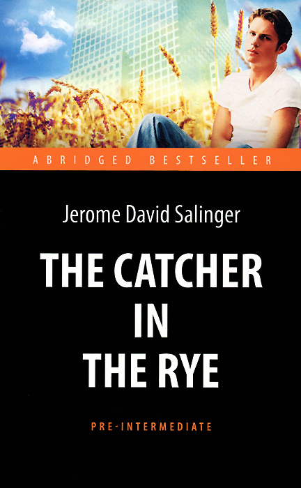 The Catсher in the Rye / Над пропастью во ржи, Джером Дэвид Сэлинджер