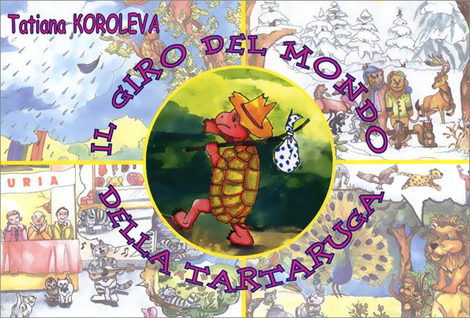 IL giro del mondo della Tartaruga, Tatiana Koroleva
