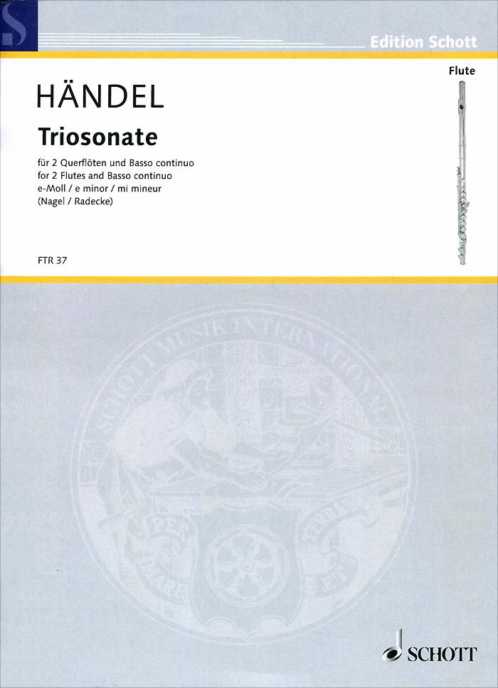 George Frideric Handel: Triosonata E Minor for 2 Flutes and Basso Continuo, George Frideric Handel
