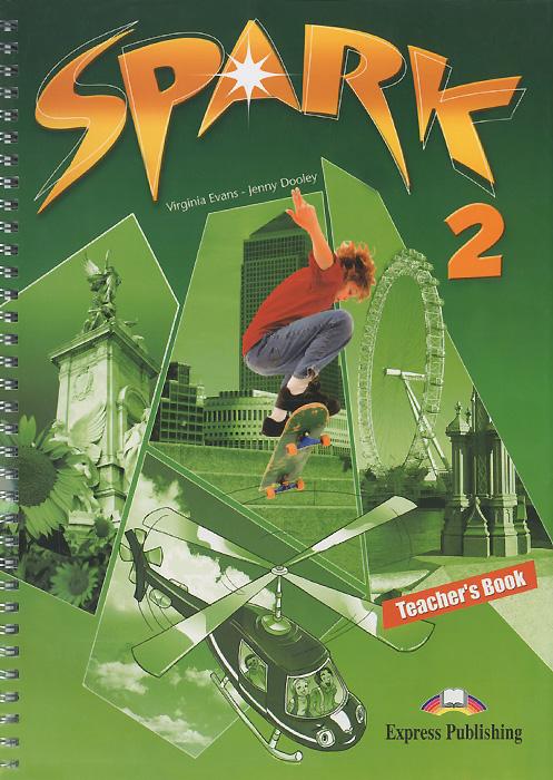 Spark2: Teacher's Book, Virginia Evans, Jenny Dooley