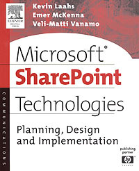 Microsoft SharePoint Technologies: Planning, Design and Implementation,