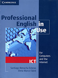 Professional English in Use: ICT,
