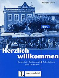 Herzlich willkommen Neu: Deutsch in Restaurant und Tourismus: Arbeitsbuch,
