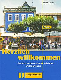 Herzlich willkommen Neu: Deutsch in Restaurant und Tourismus: Lehrbuch,