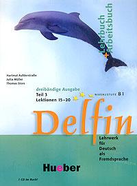 Delfin. Lehrbuch + Arbeitsbuch: Teil 3. Lektionen 15-20. Niveaustufe B1 (+ CD),