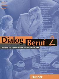 Dialog Beruf 2: Deutsch als Fremdsprache fur die Grundstufe,