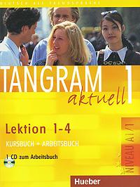 Tangram Aktuell 1: Kursbuch und Arbeitsbuch, Lektion 1-4 (+ CD),