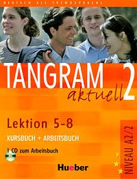 Tangram aktuell 2 - Lektion 5-8. Kursbuch + Arbeitsbuch (+ CD),