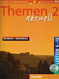 Themen Aktuell 2: Kursbuch + Arbeitsbuch: Lektion 6-10 (+ CD-ROM),