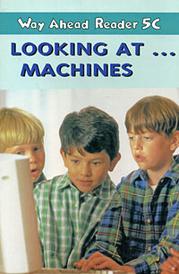 Way Ahead Reader 5C: Looking at… Machines,