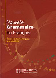 Nouvelle Grammaire du Francais: Cours de Civilisation Francaise de la Sorbonne,