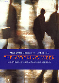 The Working Week: Spoken Business English with a Lexical Approach,