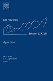 Dynamos, Volume LXXXVIII: Lecture Notes of the Les Houches Summer School 2007 (Les Houches) (Les Houches),