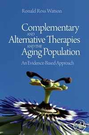 Complementary and Alternative Therapies and the Aging Population: An Evidence-Based Approach,