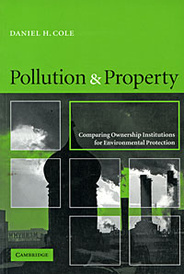Pollution & Property: Comparing Ownership Institutions for Environmental Protection,