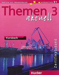 Themen Aktuell 3: Zertificatsband: Kursbuch,