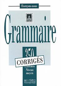 Grammaire: 350 Exercices Niveau moyen,