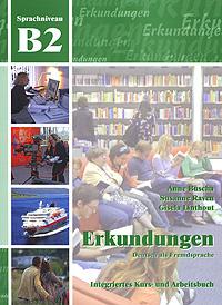 Erkundungen Deutsch als Fremdsprache B2: Integriertes Kurs- und Arbeitsbuch (+ CD),
